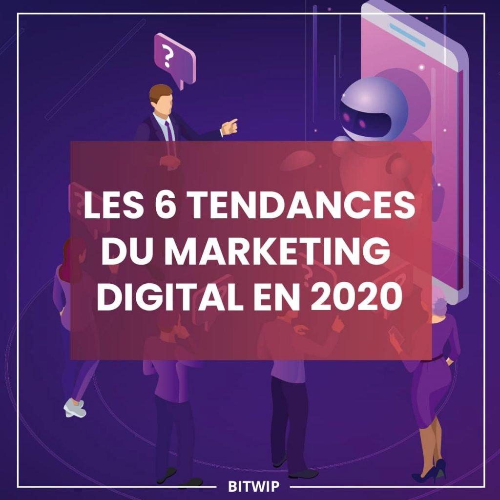 6 tendances du marketing digital en 2020